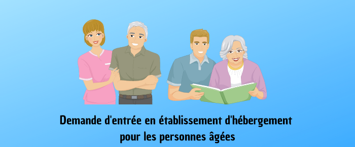 Demande d'entrée en établissement d'hébergement pour les personnes âgées